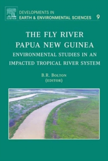 The Fly River, Papua New Guinea : Environmental Studies in an Impacted Tropical River System Volume 9, Hardback Book