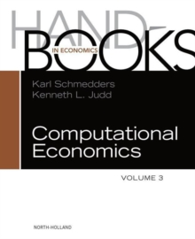 Handbook of Computational Economics : Volume 3, Hardback Book