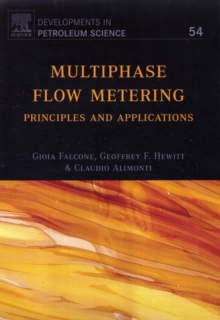 Multiphase Flow Metering : Principles and Applications Volume 54, Hardback Book
