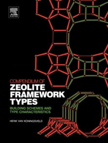 Compendium of Zeolite Framework Types : Building Schemes and Type Characteristics, Hardback Book
