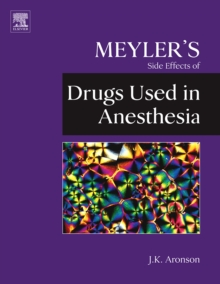 Meyler's Side Effects of Drugs Used in Anesthesia, Hardback Book