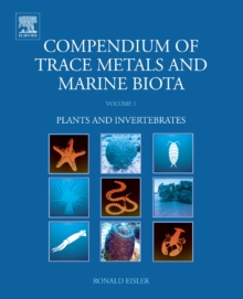 Compendium of Trace Metals and Marine Biota : Volume 1: Plants and Invertebrates, Hardback Book