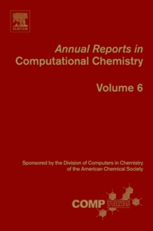 Annual Reports in Computational Chemistry : Volume 6, Paperback / softback Book