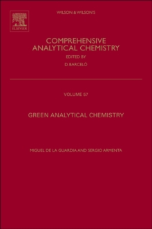 Green Analytical Chemistry : Theory and Practice Volume 57, Hardback Book
