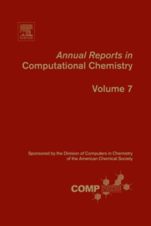 Annual Reports in Computational Chemistry : Volume 7, Paperback / softback Book