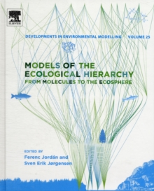 Models of the Ecological Hierarchy : From Molecules to the Ecosphere Volume 25, Hardback Book