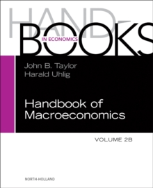 Handbook of Macroeconomics : Volume 2B, Hardback Book