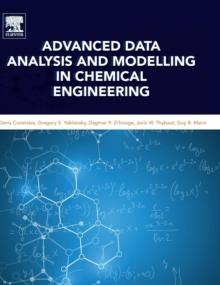 Advanced Data Analysis and Modelling in Chemical Engineering, Hardback Book