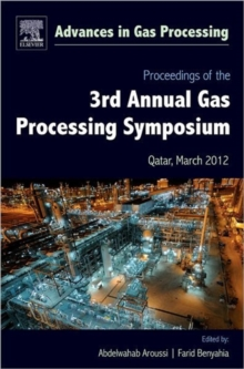 Proceedings of the 3rd International Gas Processing Symposium : Qatar, March 2012 Volume 3, Hardback Book