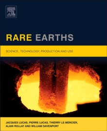 Rare Earths : Science, Technology, Production and Use, Hardback Book
