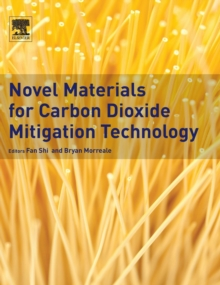 Novel Materials for Carbon Dioxide Mitigation Technology, Hardback Book