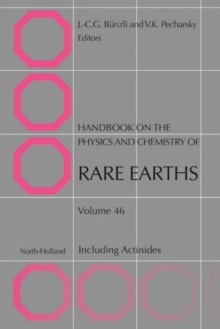 Handbook on the Physics and Chemistry of Rare Earths : Volume 46, Hardback Book
