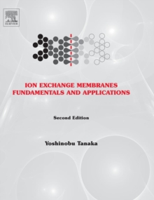 Ion Exchange Membranes : Fundamentals and Applications Volume 12, Hardback Book