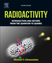 Radioactivity : Introduction and History, From the Quantum to Quarks, Hardback Book