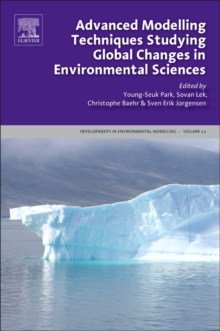 Advanced Modelling Techniques Studying Global Changes in Environmental Sciences : Volume 27, Hardback Book