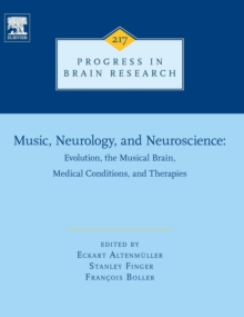 Music, Neurology, and Neuroscience: Evolution, the Musical Brain, Medical Conditions, and Therapies : Volume 217, Hardback Book
