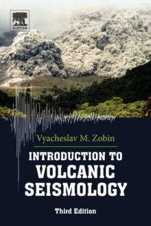 Introduction to Volcanic Seismology : Volume 6, Paperback Book