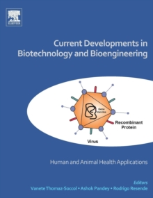 Current Developments in Biotechnology and Bioengineering : Human and Animal Health Applications, Hardback Book
