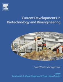 Current Developments in Biotechnology and Bioengineering : Solid Waste Management, Hardback Book