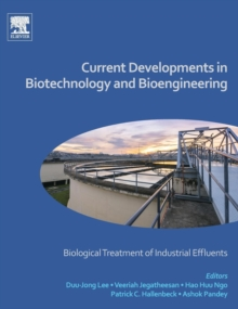 Current Developments in Biotechnology and Bioengineering : Biological Treatment of Industrial Effluents, Hardback Book