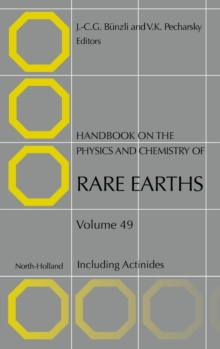 Handbook on the Physics and Chemistry of Rare Earths : Including Actinides Volume 49, Hardback Book