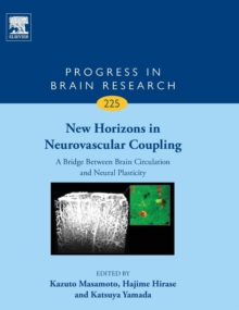 New Horizons in Neurovascular Coupling: A Bridge Between Brain Circulation and Neural Plasticity : Volume 225, Hardback Book