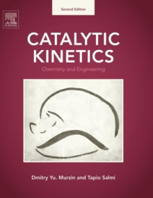 Catalytic Kinetics : Chemistry and Engineering, Paperback Book