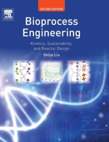 Bioprocess Engineering : Kinetics, Sustainability, and Reactor Design, Hardback Book