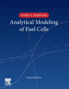 Analytical Modelling of Fuel Cells, Hardback Book