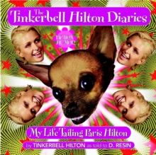 The Tinkerbell Hilton Diaries : My Life Tailing Paris Hilton, Paperback Book