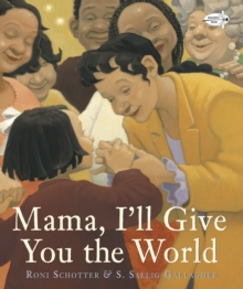 Mama, I'll Give You The World, Paperback / softback Book