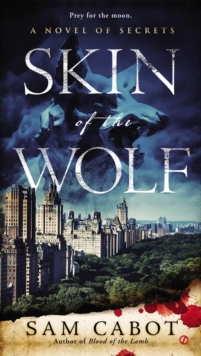 Skin Of The Wolf : A Novel of Secrets, Paperback / softback Book