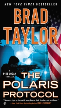 The Polaris Protocol : A Pike Logan Thriller, Paperback / softback Book