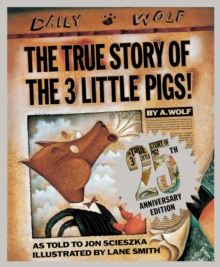 The True Story of the Three Little Pigs 25th Anniversary Edition, Hardback Book