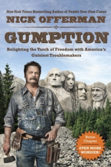 Gumption : Relighting the Torch of Freedom with America's Gutsiest Troublemakers, Paperback / softback Book