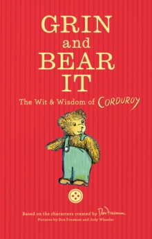 Grin and Bear It: The Wit & Wisdom of Corduroy, Hardback Book
