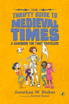 The Thrifty Guide To Medieval Times : A Handbook For Time Travelers, Paperback / softback Book