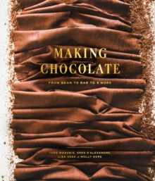 Making Chocolate : From Bean to Bar to S'more, Hardback Book