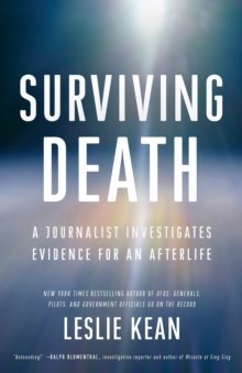 Surviving Death : A Journalist Investigates Evidence for an Afterlife, Paperback Book