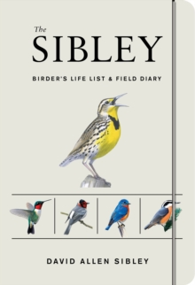 The Sibley Birder's Life List And Field Diary, Paperback / softback Book