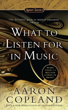 What To Listen For In Music, Paperback Book