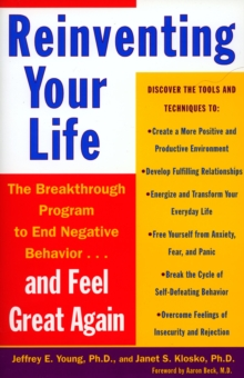 Reinventing Your Life : How to Break Free from Negative Life Patterns, Paperback Book