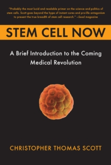 Stem Cell Now : A Brief Introduction to the Coming Medical Revolution, Paperback / softback Book