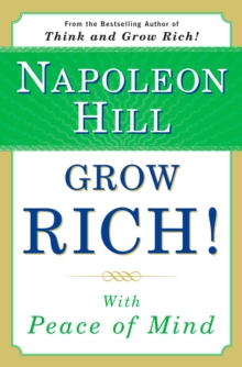 Grow Rich! : With Peace of Mind, Paperback / softback Book