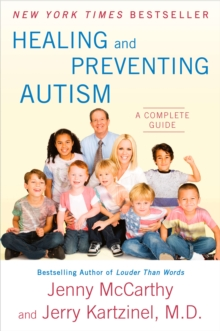 Healing and Preventing Autism : A Complete Guide, Paperback Book