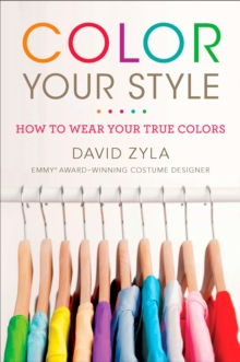 Color Your Style: How To Wear Your True Colors, Paperback / softback Book