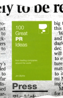 100 Great PR Ideas : From Leading Companies Around the World, Paperback / softback Book