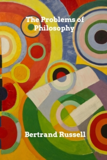 The Problems of Philosophy, Paperback / softback Book