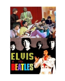Elvis and the Beatles, Paperback / softback Book