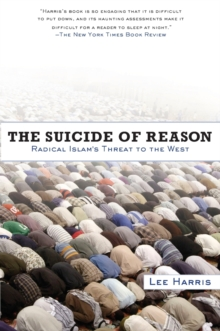 The Suicide of Reason : Radical Islam's Threat to the West, Paperback Book